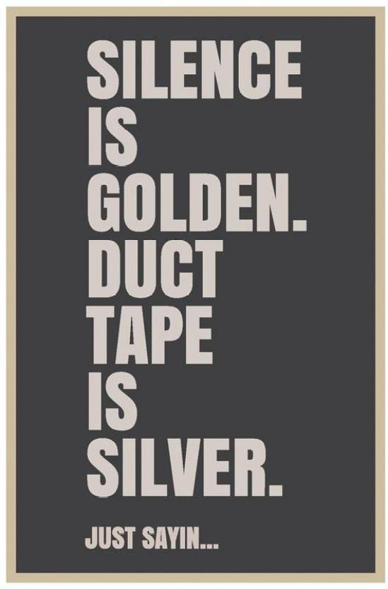 Silence Is Golden Quote Poster   Funny Posters For Room