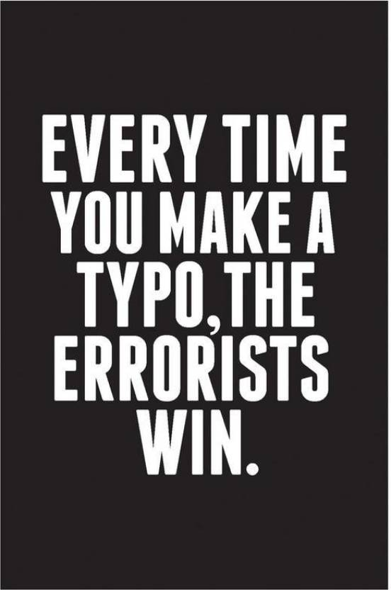Quote Posters | Everytime You Make A Typo Quote Poster Art Funny Posters For Room