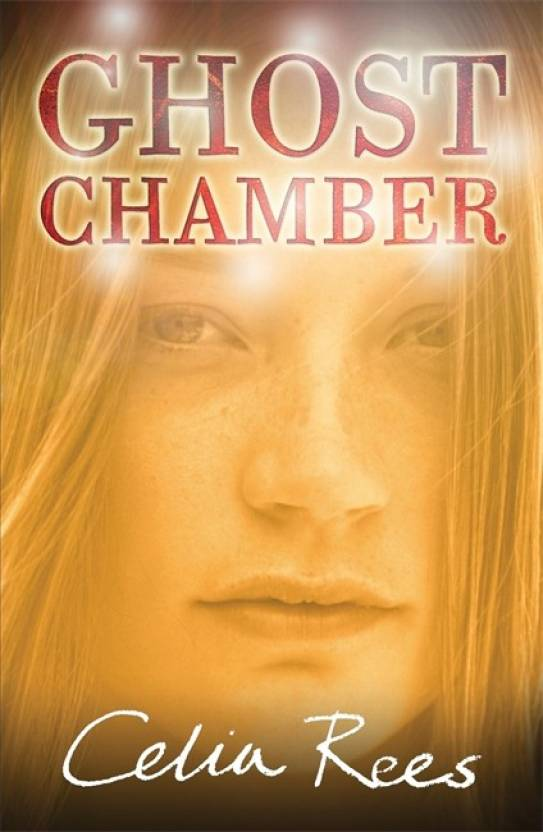 Ghost Chamber Buy Ghost Chamber By Celia Rees At Low Price In India
