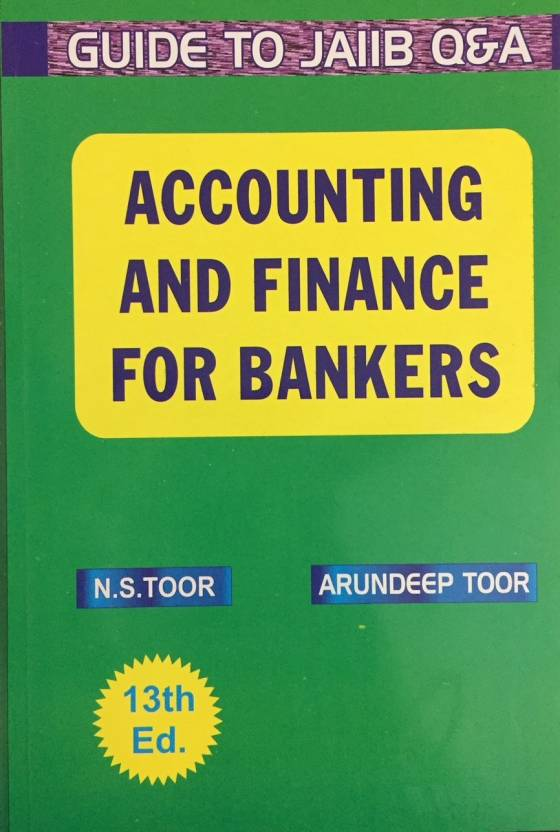 accounting and finance for bankers 13th edition by n s toor buy