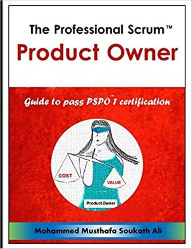 Professional Scrum Product Owner Guide To Pass Pspo 1 Certification