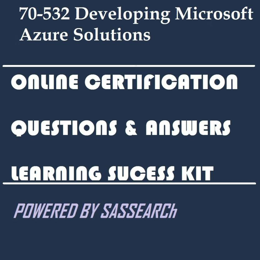 Sapsmart 70 532 Developing Microsoft Azure Solutions Online