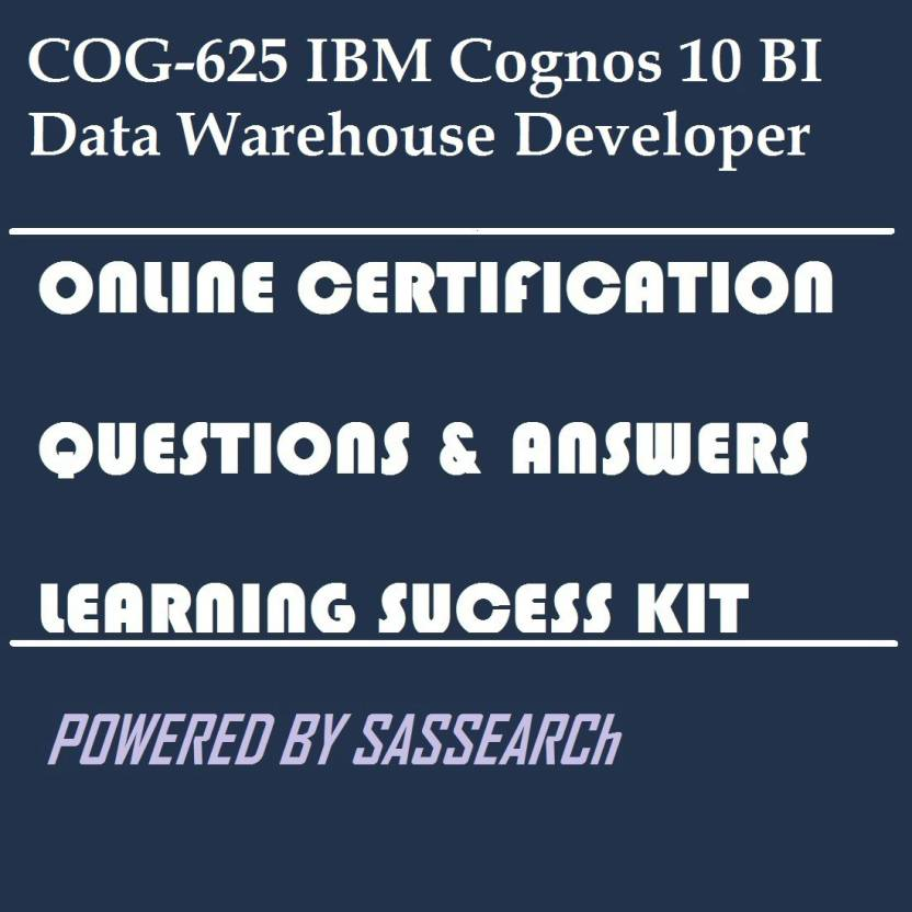 Sapsmart Cog 625 Ibm Cognos 10 Bi Data Warehouse Developer Online