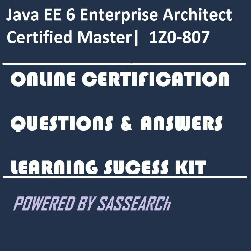 Sapsmart Java Ee 6 Enterprise Architect Certified Master 1z0 807