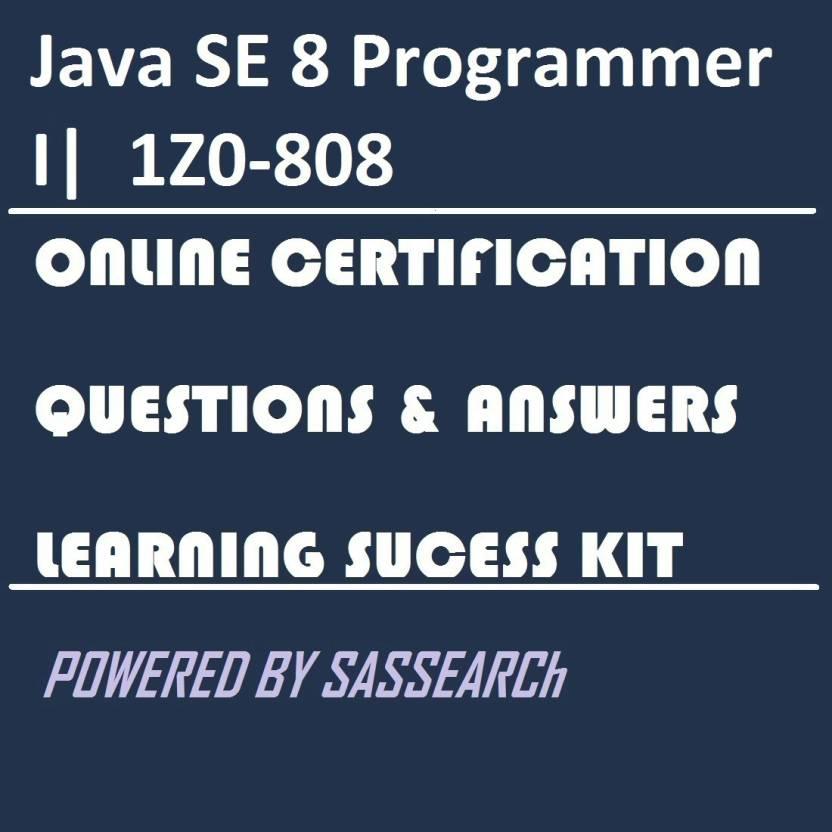 Sapsmart Java Se 8 Programmer I 1z0 808 Online Certification
