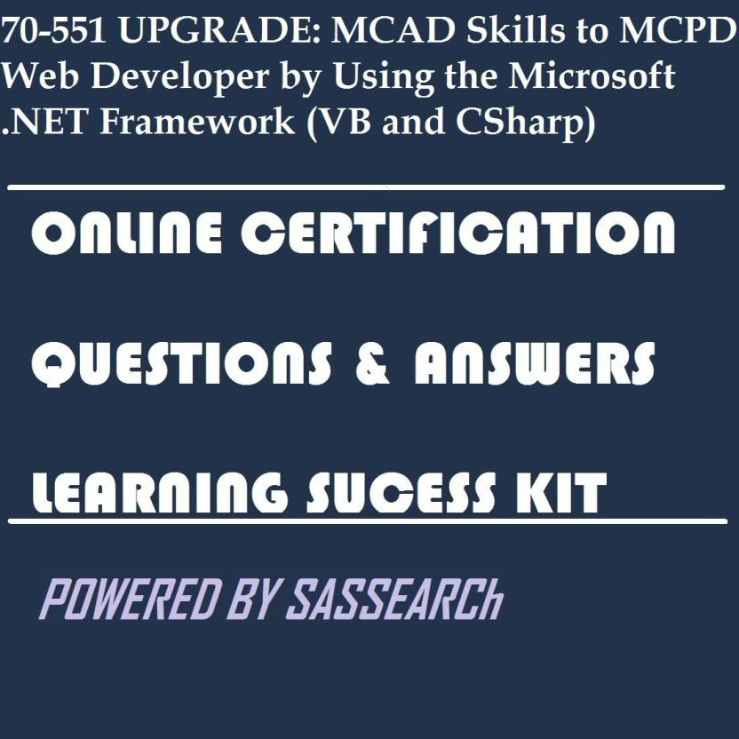 Sapsmart 70 551 Upgrade Mcad Skills To Mcpd Web Developer By Using