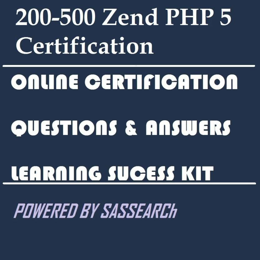 Sapsmart 200 500 Zend Php 5 Certification Online Certification Video