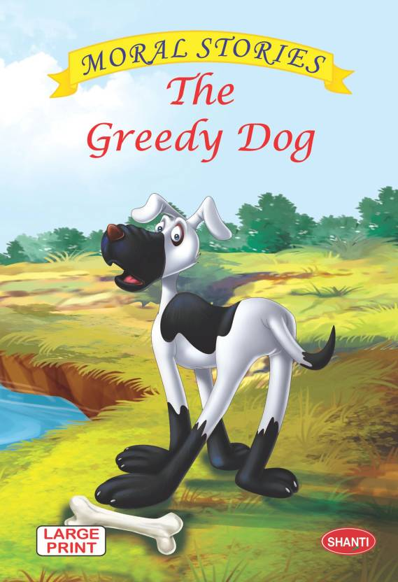Moral Stories For Children Moral Stories English The Greedy Dog