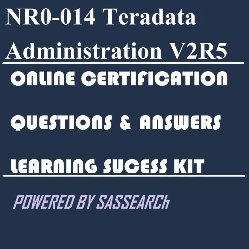 Sapsmart Nr0 014 Teradata Administration V2r5 Online Certification