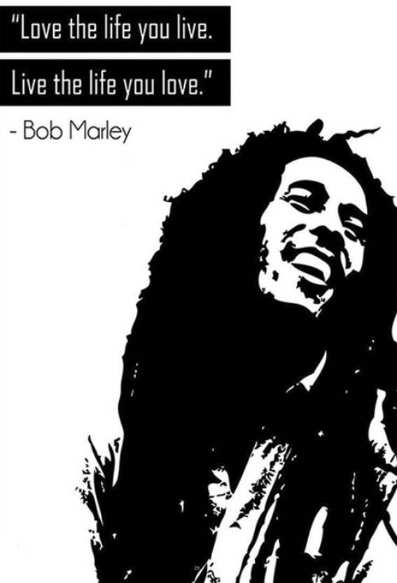 Wall Art Love The Life You Live Live The Life You Love Bob Marley