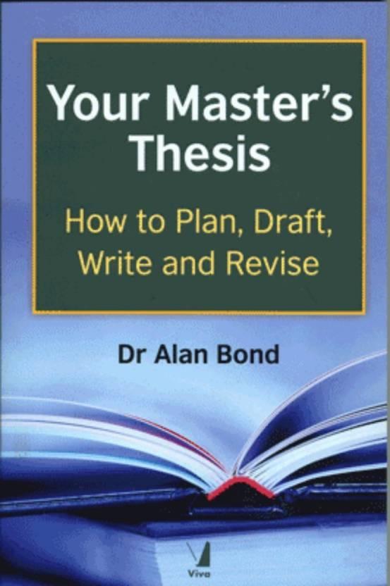 Your Masters Thesis Buy Your Masters Thesis By Dr Alan Bond At  Your Masters Thesis English Paperback Dr Alan Bond
