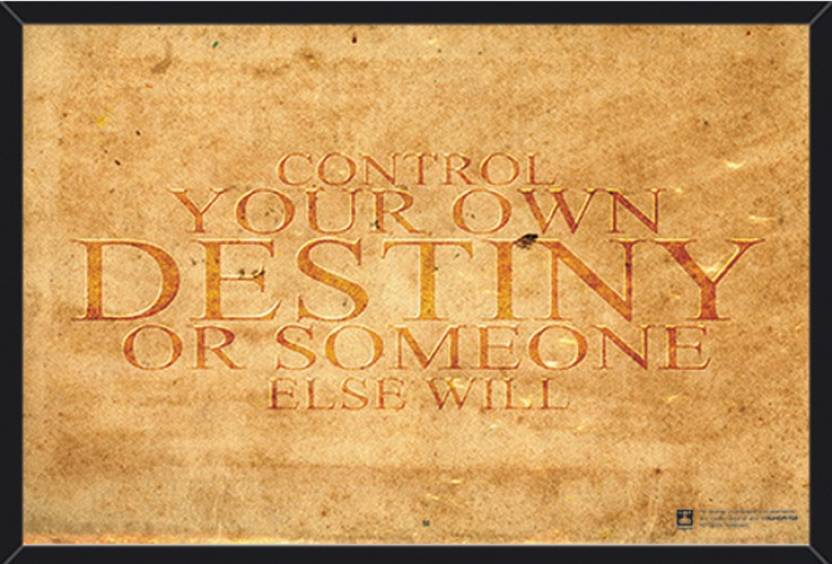 Wall Art Control Your Own Destiny Or Someone Else Will Quote