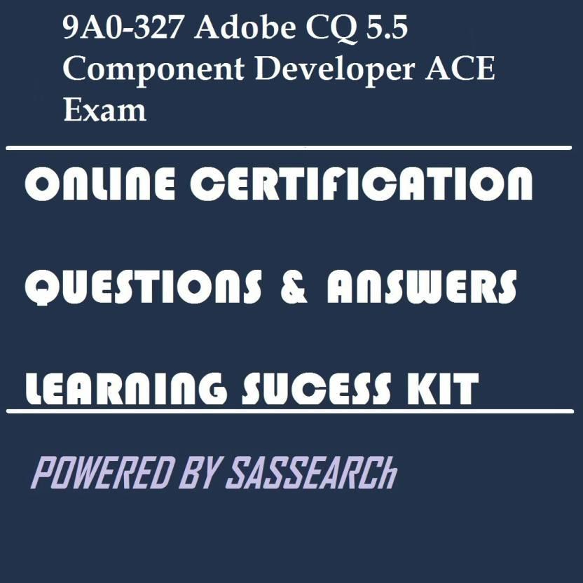 Sapsmart 9a0 327 Adobe Cq 55 Component Developer Ace Exam Online
