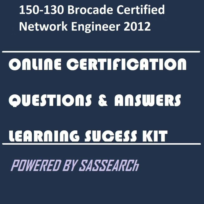 Sapsmart 150 130 Brocade Certified Network Engineer 2012 Online