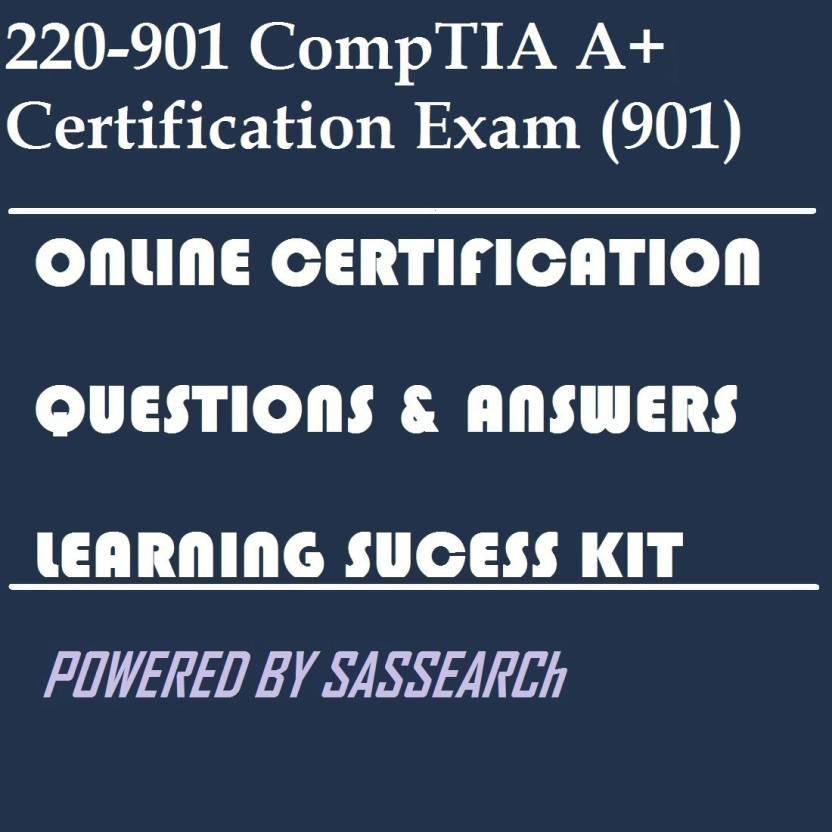 Sapsmart 220 901 Comptia A Certification Exam 901 Online