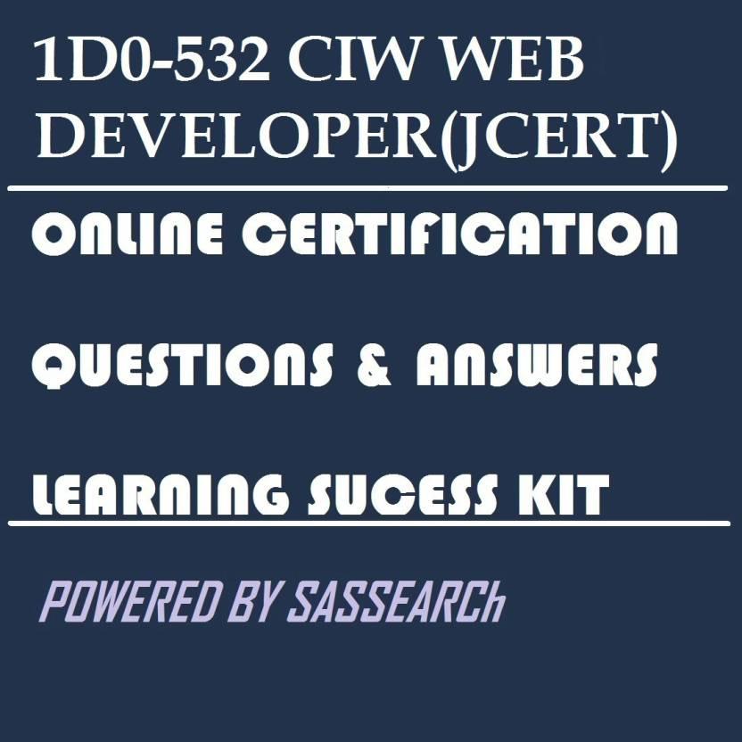 Sapsmart 1d0 532 Ciw Web Developerjcert Online Certification Video