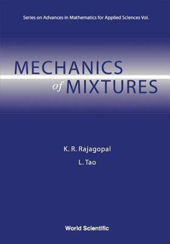 Mechanics of Mixtures (Series on Advances in Mathematics for Applied