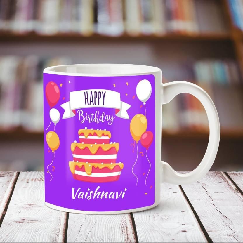 Chanakya Happy Birthday Vaishnavi White Ceramic Mug Ceramic Mug