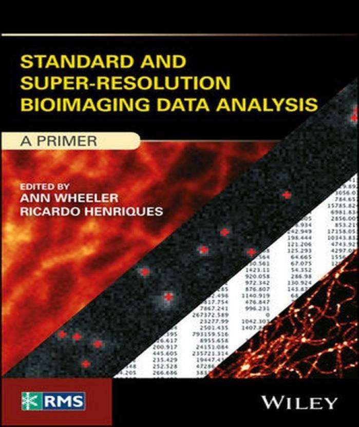 Standard and Super-Resolution Bioimaging Data Analysis: A Primer