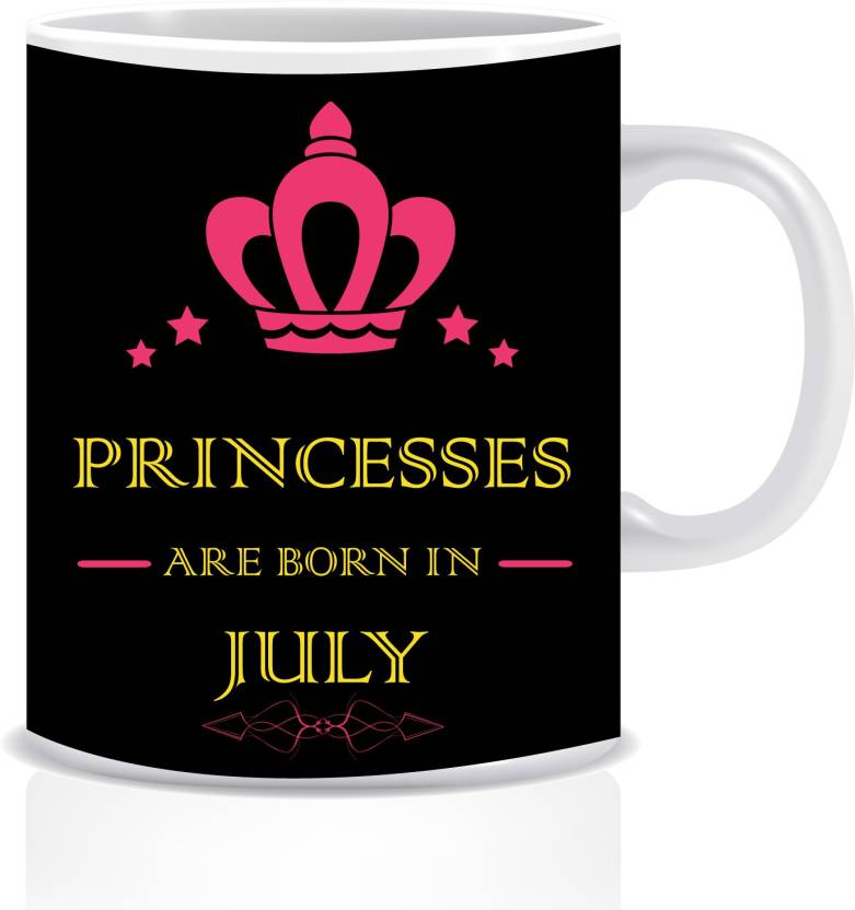 Everyday Desire Princesses Are Born In July Ceramic Coffee