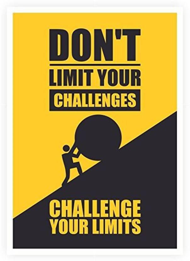 Dont Limit Your Challenges Challenge Your Limits Quotes Paper Print