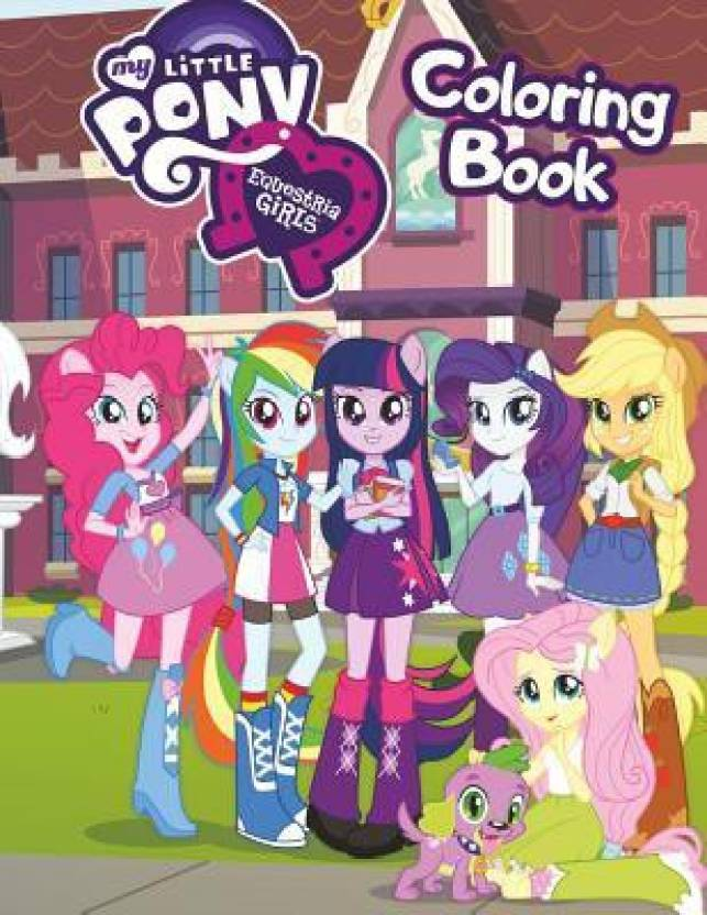 My Little Pony Equestria Girls Coloring Book: Buy My Little Pony ...