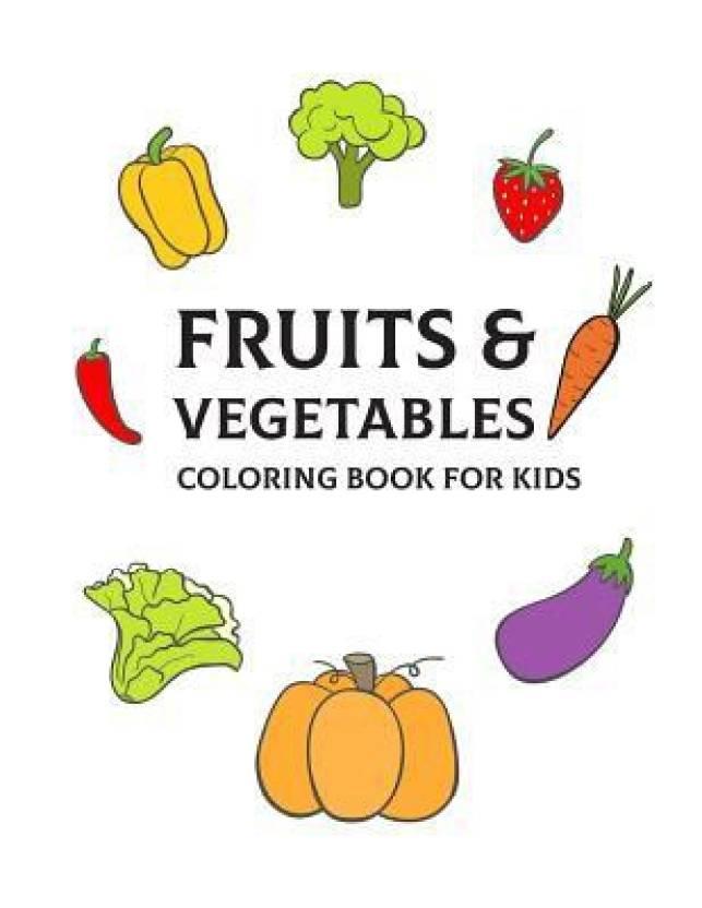 Fruits & Vegetables Coloring Book for Kids: Buy Fruits ...