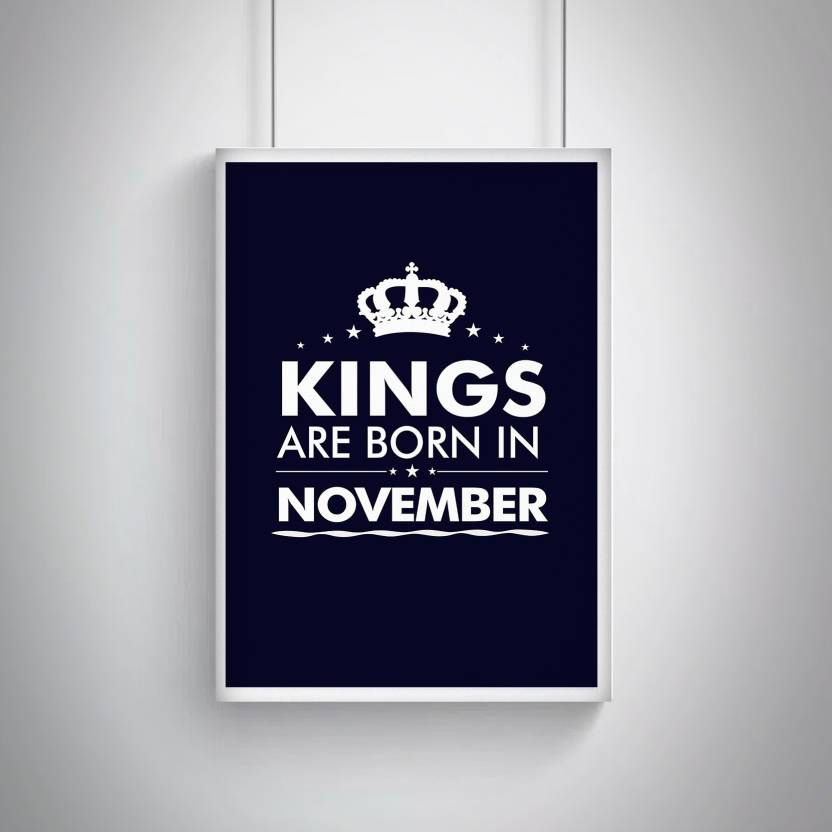 Cool Trendy Quirky Posters Birthday Gifts For The Kings Born In November Him Add