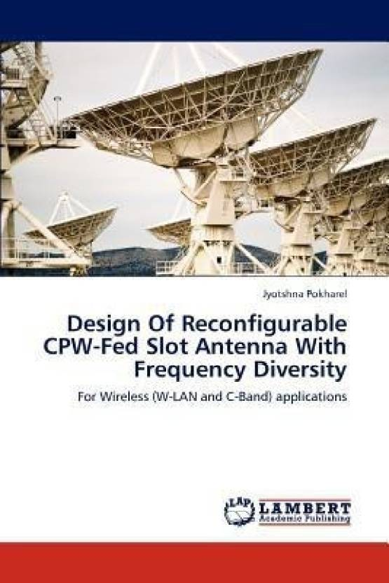 Design of Reconfigurable Cpw-Fed Slot Antenna with Frequency