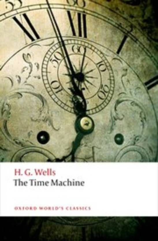 The Time Machine: Buy The Time Machine by Wells H G at Low