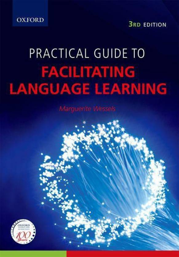 Practical guide to facilitating language learning: practical guide.