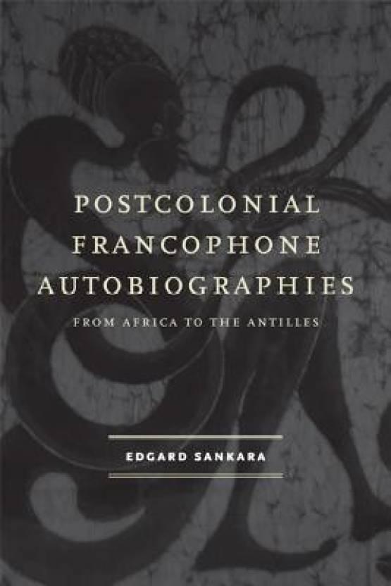 Postcolonial Francophone Autobiographies: Buy Postcolonial