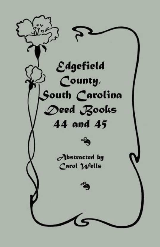Edgefield County, South Carolina Deed Books 44 and 45