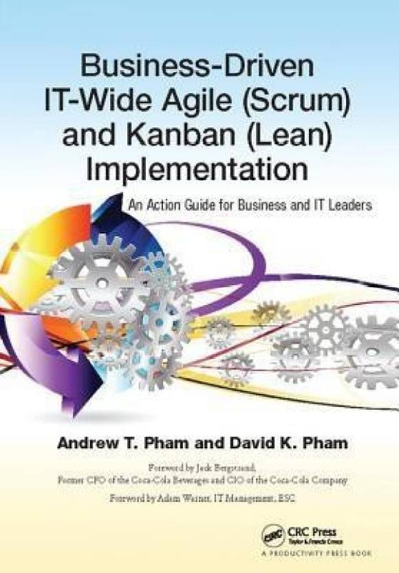 Business-Driven It-Wide Agile (Scrum) and Kanban (Lean