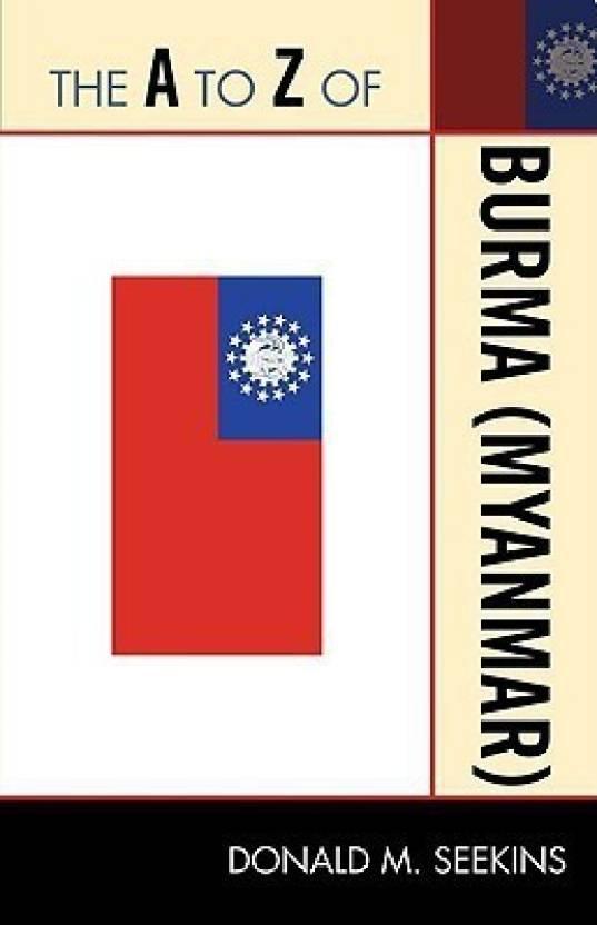 The A to Z of Burma (Myanmar): Buy The A to Z of Burma (Myanmar) by