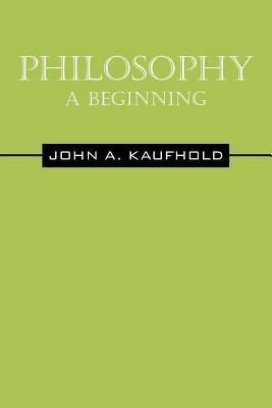 Philosophy A Beginning Buy By Kaufhold John