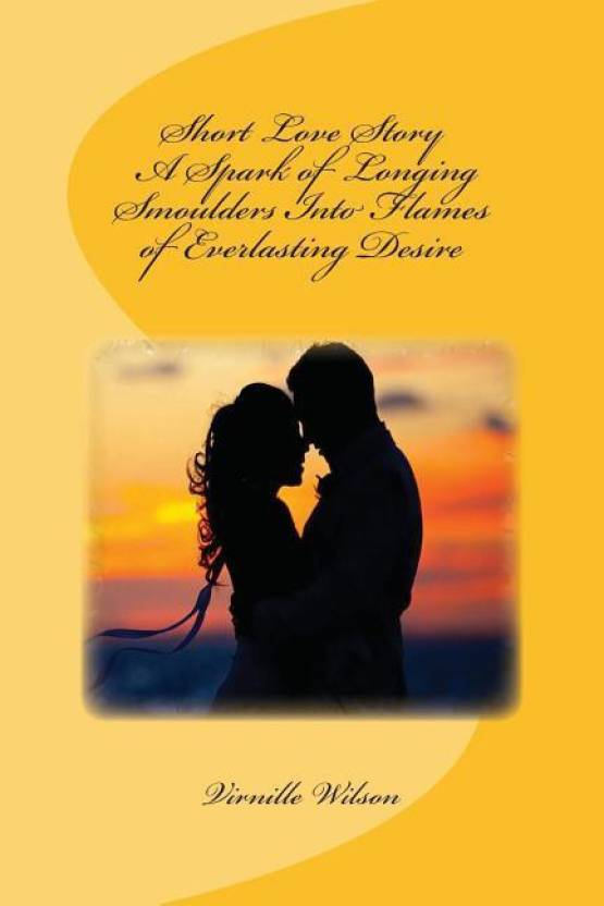 Short Love Story a Spark of Longing Smoulders Into Flames of
