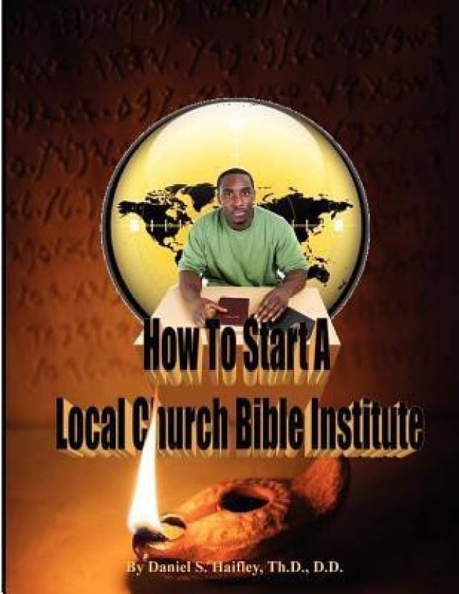 How to Start a Local Church Bible Institute - Buy How to Start a Local
