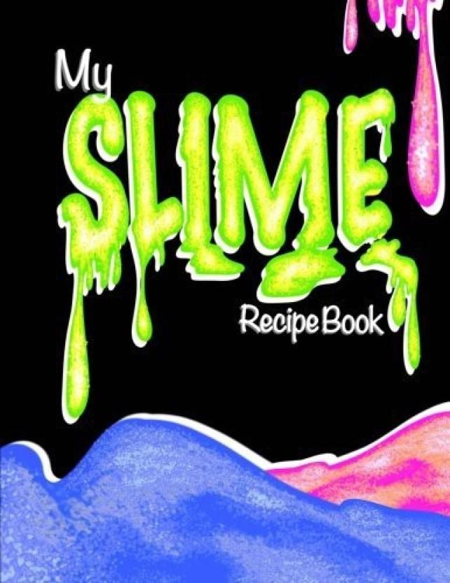 Generic My Slime Recipe Book (Blank Slime Cookbook) Fill,In
