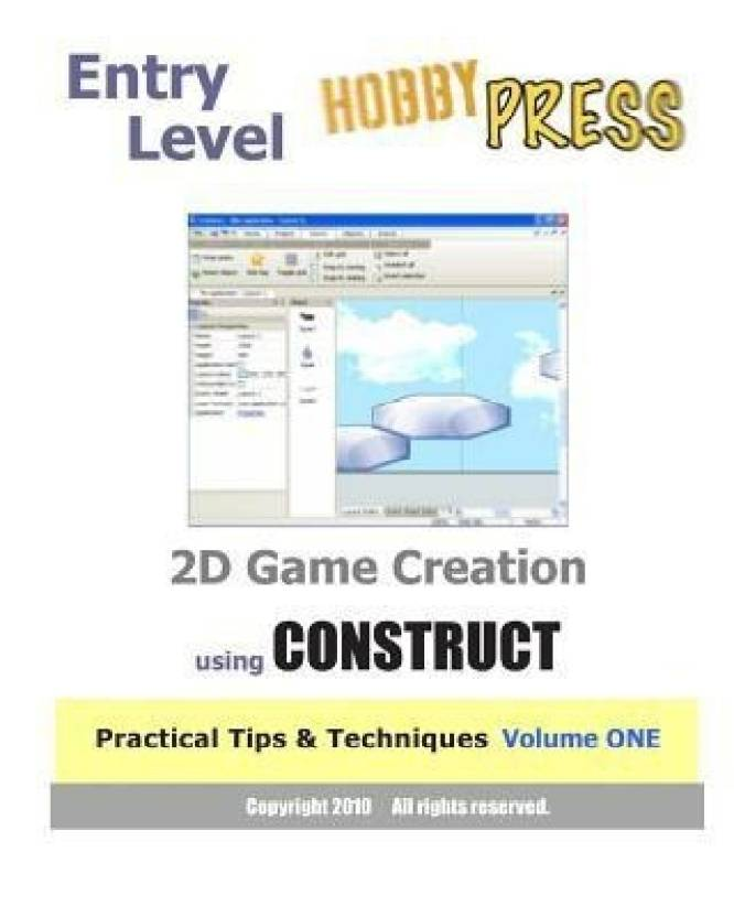 Entry Level 2D Game Creation Using Construct: Buy Entry Level 2D