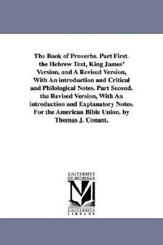 The Book of Proverbs  Part First  the Hebrew Text, King James