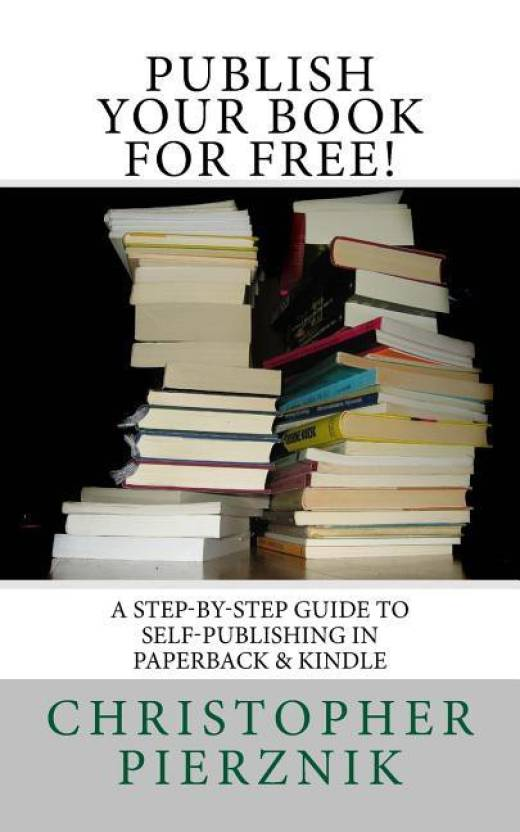 Publish Your Book for Free!: Buy Publish Your Book for Free