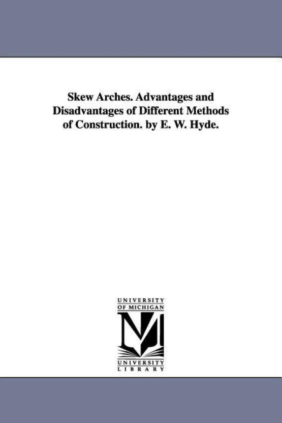 Skew Arches  Advantages and Disadvantages of Different