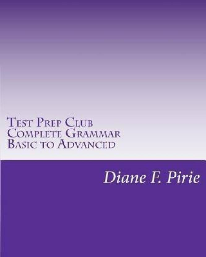 Test Prep Club Complete Grammar, Basic to Advanced - Buy Test Prep