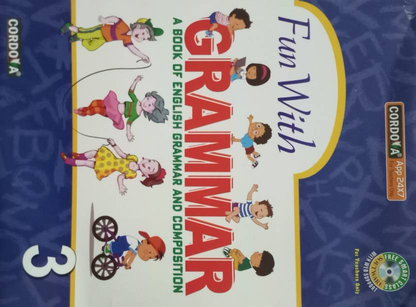 FUN WITH GRAMMAR (A BOOK OF ENGLISH GRAMMAR AND COMPOSITION) CLASS-3