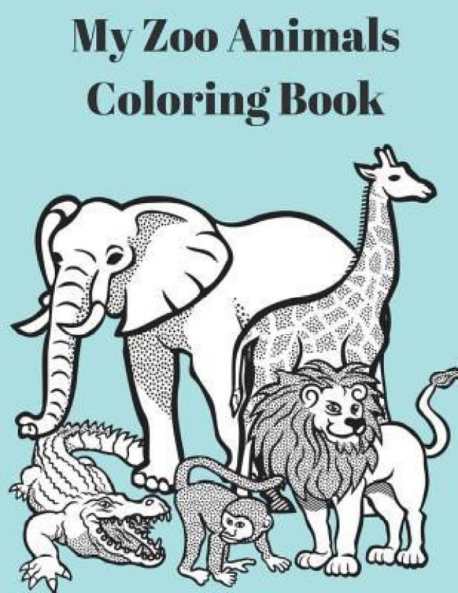 My Zoo Animals Coloring Book: Buy My Zoo Animals Coloring ...