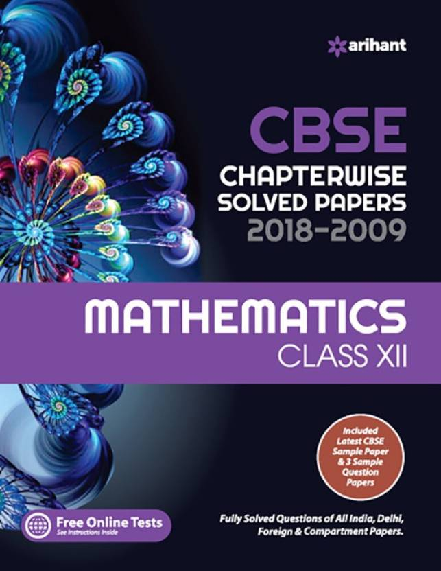 CBSE Chapterwise Solved Papers 2018-2009 Mathematics Class 12th
