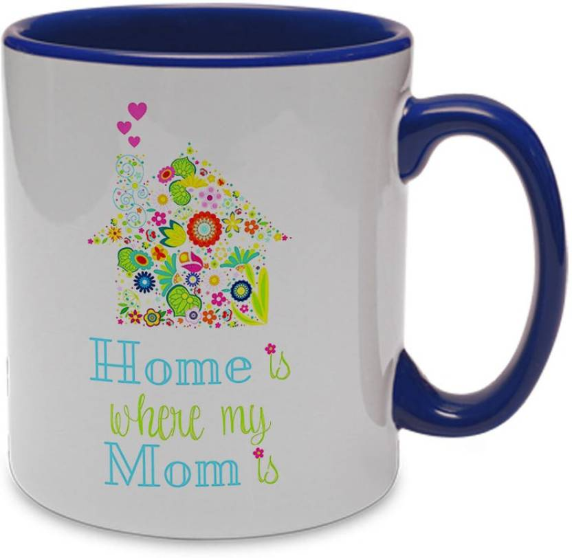Khakee Home Is Where My Mom Is Ceramic Mug Price In India Buy