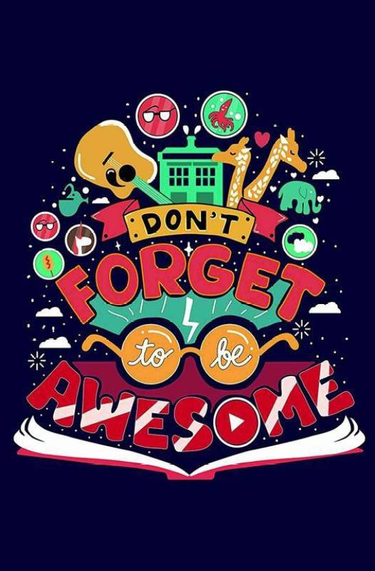 Dont Forget To Be Awesome Funny Quote Wall Poster 3D