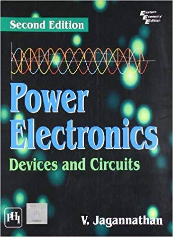 Power Electronics: Devices And Circuits 2nd Edition: Buy
